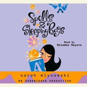 Spells & Sleeping Bags, Sarah Mlynowski