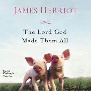 The Lord God Made Them All, James Herriot