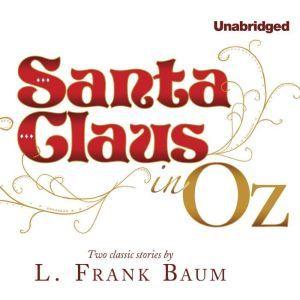 Santa Claus in Oz, L. Frank Baum