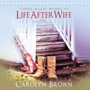 Life After Wife, Carolyn Brown