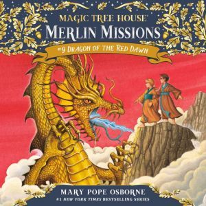 Magic Tree House #37: Dragon of the Red Dawn, Mary Pope Osborne