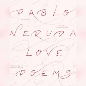 Love Poems, Pablo Neruda