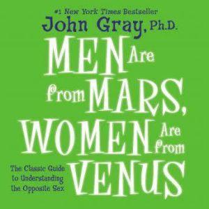 Men are From Mars, Women are From Venus, John Gray