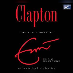 Clapton The Autobiography, Eric Clapton