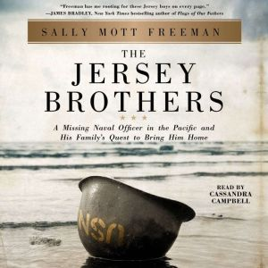 The Jersey Brothers A Missing Naval Officer in the Pacific and His Family's Quest to Bring Him Home, Sally Mott Freeman