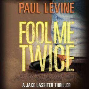 Fool Me Twice, Paul Levine