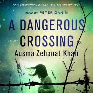 A Dangerous Crossing, Ausma Zehanat Khan