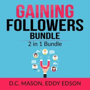 Gaining Followers Bundle: 2 in 1 Bundle, One Million Followers, Influencer, D.C. Mason and Eddy Edson