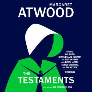 The Testaments The Sequel to The Handmaid's Tale, Margaret Atwood