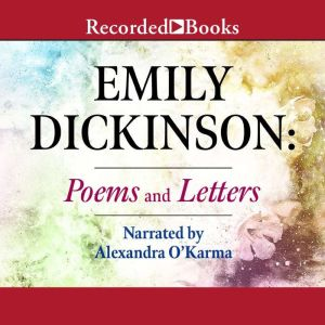 Emily Dickinson: Poems and Letters, Emily Dickinson