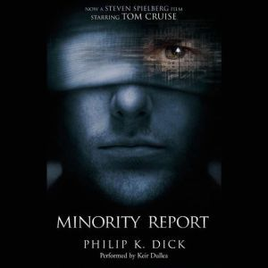 The Minority Report and Other Stories, Philip K. Dick