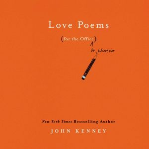 Love Poems for the Office, John Kenney