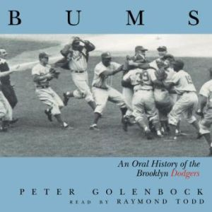 Bums: An Oral History Of The Brooklyn Dodgers, Peter Golenbock