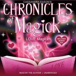Chronicles of Magick: Love Magick, Cassandra Eason