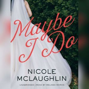 Maybe I Do, Nicole McLaughlin