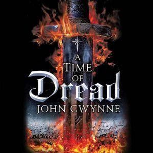 A Time of Dread, John Gwynne