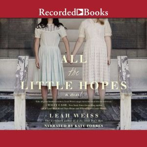 All the Little Hopes, Leah Weiss