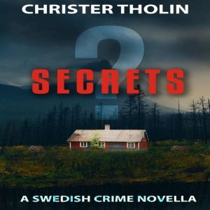 SECRETS?: A Swedish Crime Novella, Christer Tholin