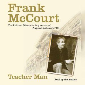 Teacher Man A Memoir, Frank McCourt
