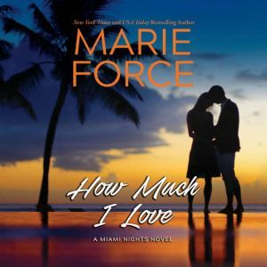How Much I Love, Marie Force
