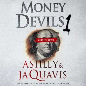 Money Devils 1 A Cartel Novel, Ashley & JaQuavis
