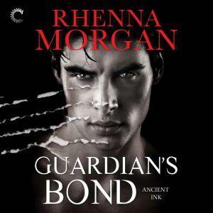 Guardian's Bond: (Ancient Ink), Rhenna Morgan