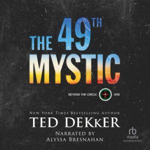 The 49th Mystic, Ted Dekker
