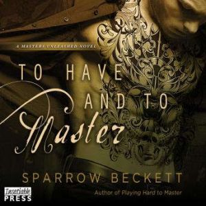 To Have and To Master, Sparrow Beckett