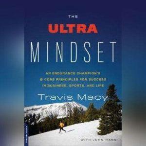 The Ultra Mindset, Travis Macy