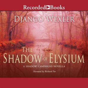 The Shadow of Elysium, Django Wexler