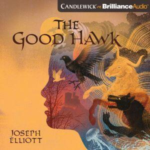The Good Hawk, Joseph Elliott