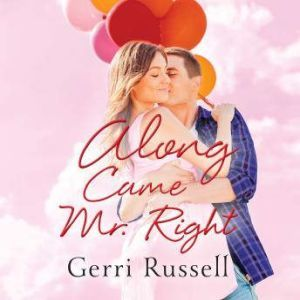 Along Came Mr. Right, Gerri Russell