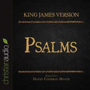 The Holy Bible in Audio - King James Version: Psalms, David Cochran Heath
