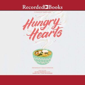 Hungry Hearts: 13 Tales of Food & Love, Elsie Chapman
