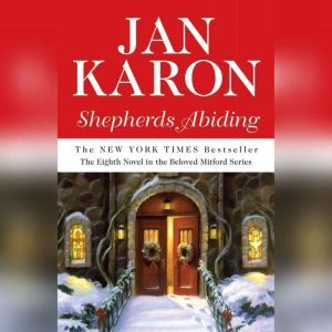 Shepherds Abiding, including Esther's Gift and the Mitford Snowmen, Jan Karon