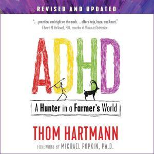 ADHD: A Hunter in a Farmer's World, Thom Hartmann