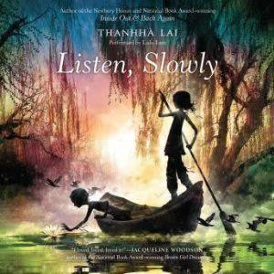 Listen, Slowly, Thanhha Lai