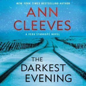 The Darkest Evening: A Vera Stanhope Novel, Ann Cleeves