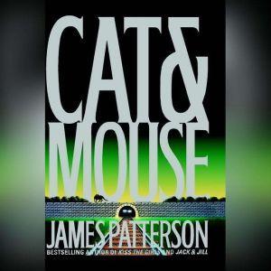 Cat & Mouse, James Patterson