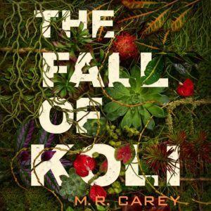The Fall of Koli, M. R. Carey