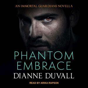 Phantom Embrace, Dianne Duvall