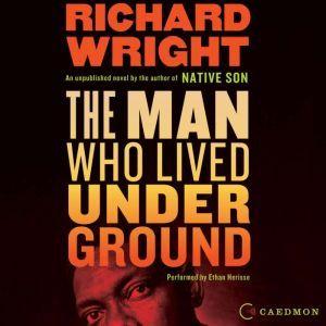The Man Who Lived Underground, Richard Wright