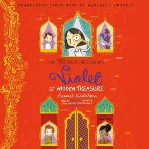 Violet and the Hidden Treasure, Harriet Whitehorn