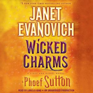 Wicked Charms: A Lizzy and Diesel Novel, Janet Evanovich