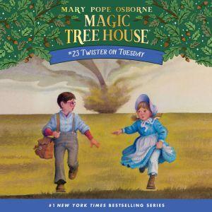 Magic Tree House #23: Twister on Tuesday, Mary Pope Osborne