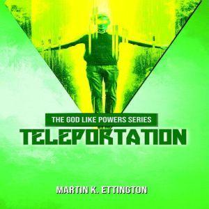 Teleportation, Martin K. Ettington