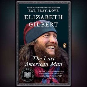 The Last American Man, Elizabeth Gilbert