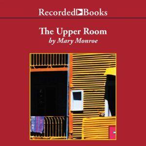 The Upper Room, Mary Monroe