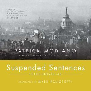 Suspended Sentences: Three Novellas, Patrick Modiano