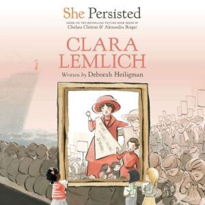 She Persisted: Clara Lemlich, Deborah Heiligman
